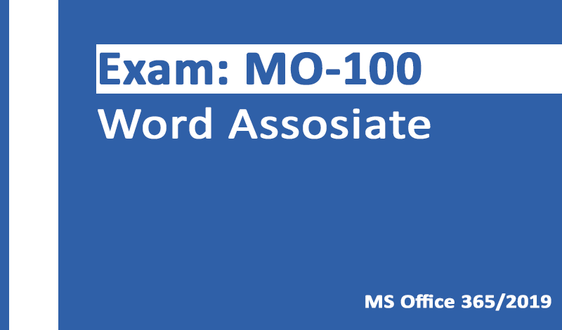 MO-100 Word Associate-Office 365 & Office 2019 - English version