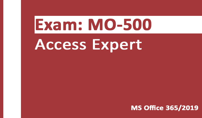 MO-500 Access Expert-Office 365 & Office 2019 - Englische Version